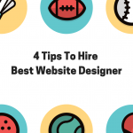 4 Tips To Hire Best Website Designer