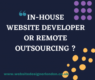 IN-HOUSE WEBSITE DEVELOPER OR REMOTE OUTSOURCING